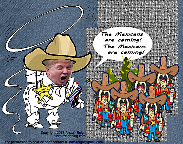 "Satire: Donald Trump - Today's Paul Revere! ""The Mexicans are coming! The Mexicans are coming!"" (www.AlistairReignBlog.com)."