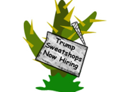 cactus with hiring sign says, Trump Sweatshops now hiring.