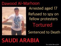 Dawoud Al-Marhoon was seventeen when he was arrested by Saudi security forces during a protest in the country's Eastern Province. He was reportedly tortured and made to sign a 'confession' that was later said to have been relied on to convict him. He has been held in solitary confinement,and has been barred from speaking to his lawyer, say human rights campaigners, Reprieve.