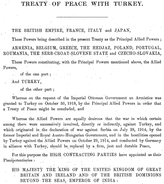 Treaty of Peace in 1920: THE BRITISH EMPIRE, FRANCE, ITALY, JAPAN, GREECE, ROUMANIA, SERB-CROAT-SLOVENE STATE and TURKEY agreed to respect the territory boundaries and articles set forth; at which time the Arabian Peninsula was recognized as a collection of independent states.