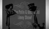 Tune in to the Putin and Obama Old-Timey Show ~*~ Vaudeville Style!! Brought to you by Alistair Reign News Blog: AlistairReignBlog.com
